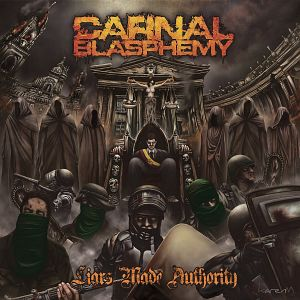 Carnal Blasphemy - Liars Made Authority (2015)