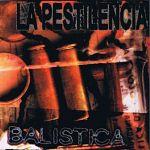 La Pestilencia - Balistica (2000)