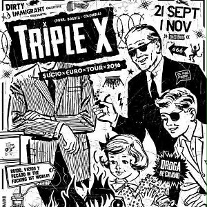 Triple X, y su gira por Europa.